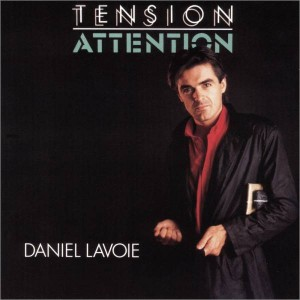 Daniel Lavoie - Tention Attention
