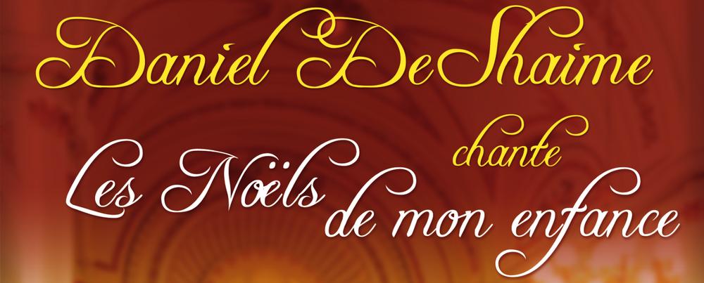 Daniel DeShaime chante Les Noëls de mon enfance
