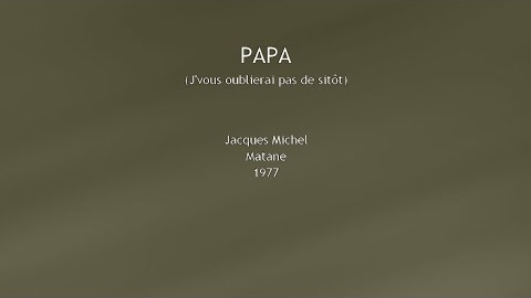 Video Jacques Michel Papa